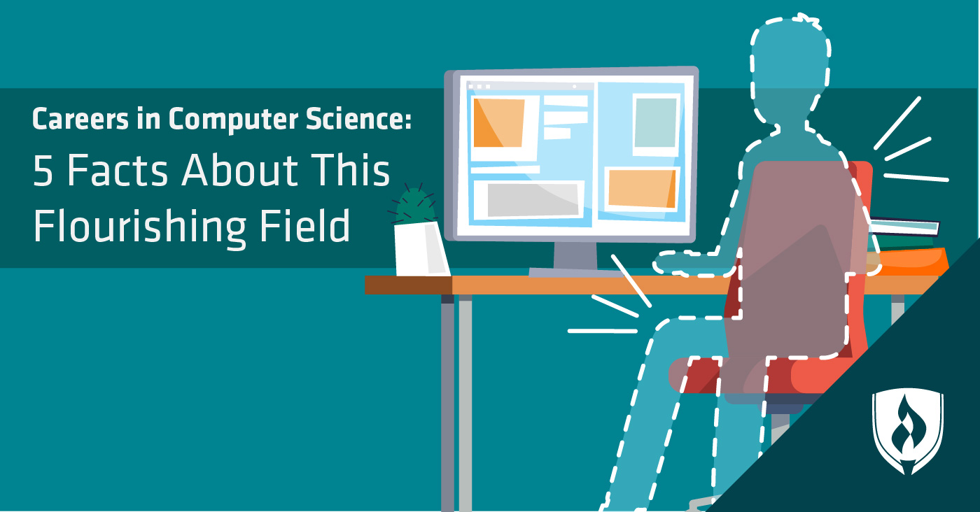 Careers in Computer Science: 5 Facts on this Flourishing ...