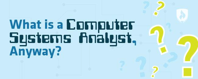 What is a computer systems analyst