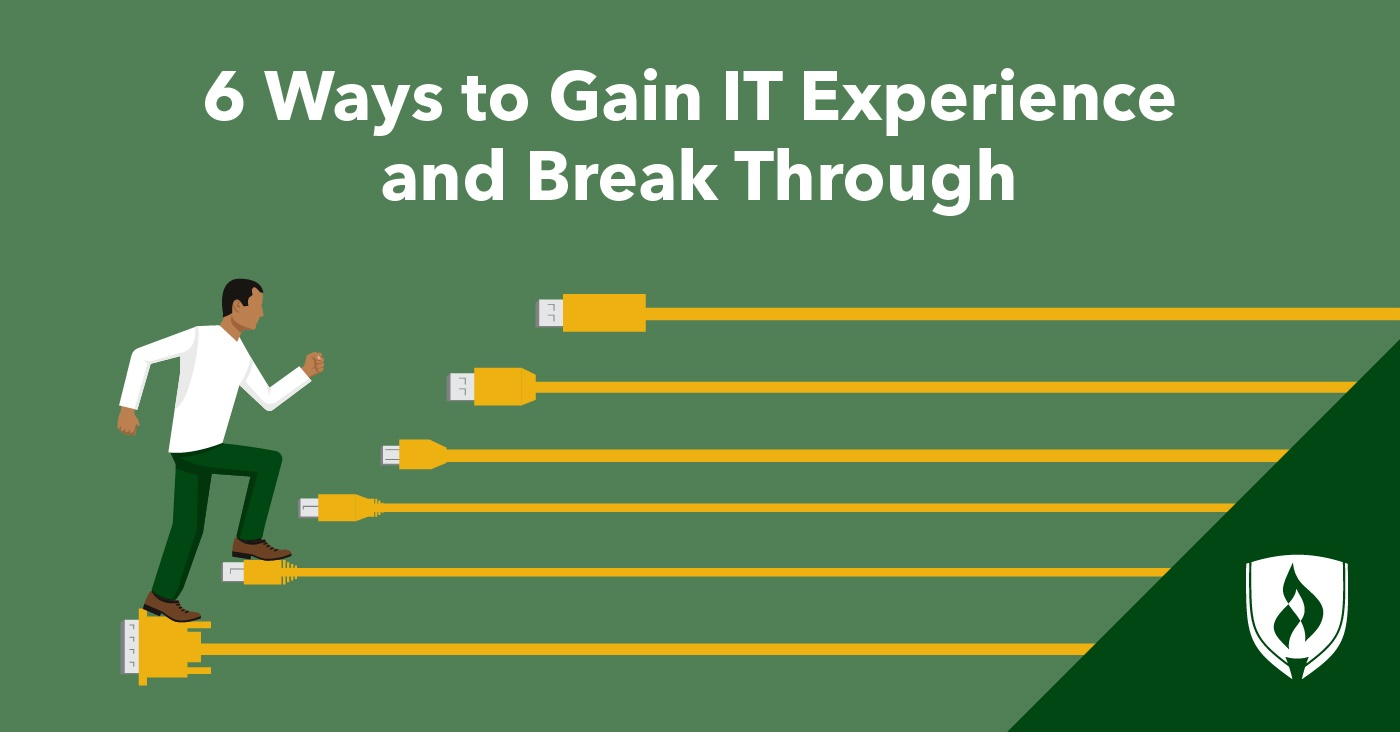 6 Ways To Gain The It Experience Employers Are Looking For